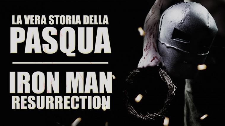La vera storia della Pasqua - Iron Man Resurrection