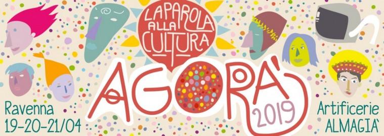 Ravenna 2019: Agorà, la parola alla cultura
