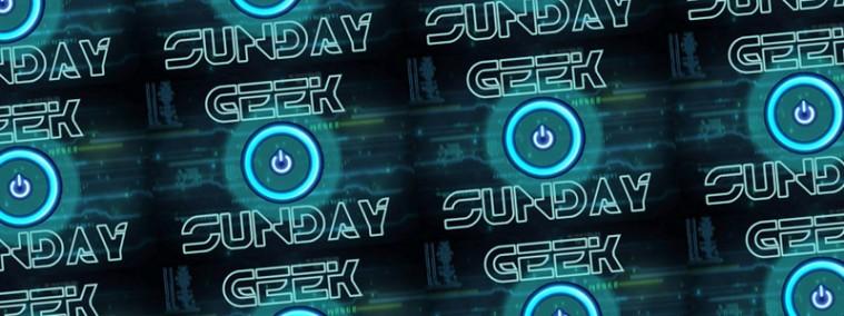 Geek Sunday