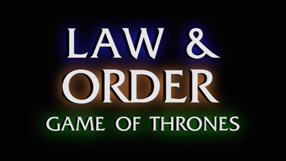 Law and Order: Game of Thrones