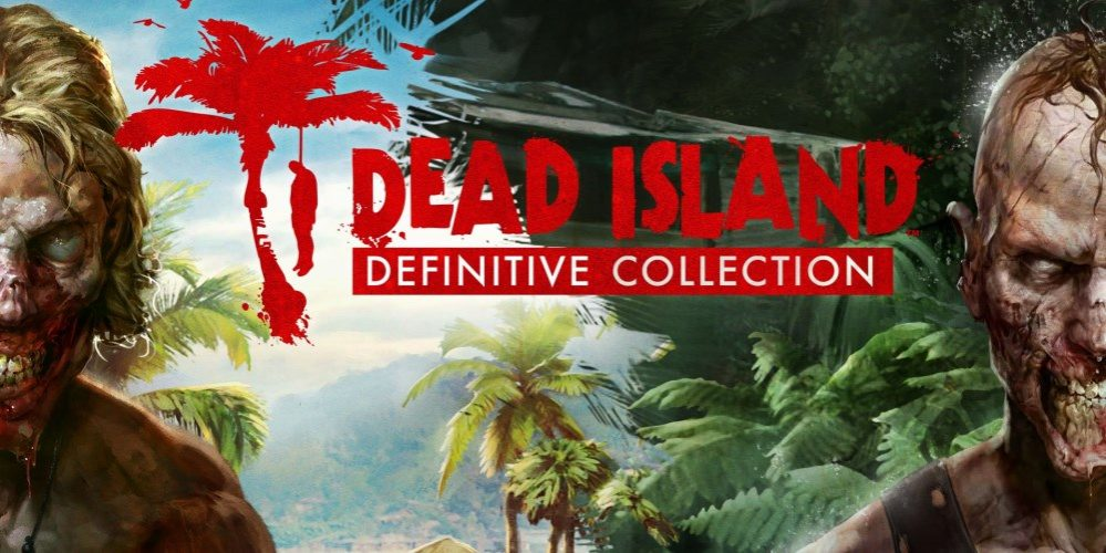 Dead Island's Definitive Collection