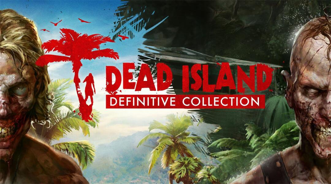Dead Island: Definitive Collection, l'analisi di Digital Foundry