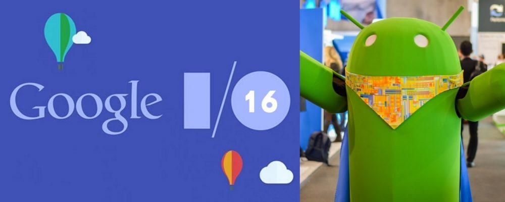 Google I/O 2016: ecco cosa aspettarsi dall'evento