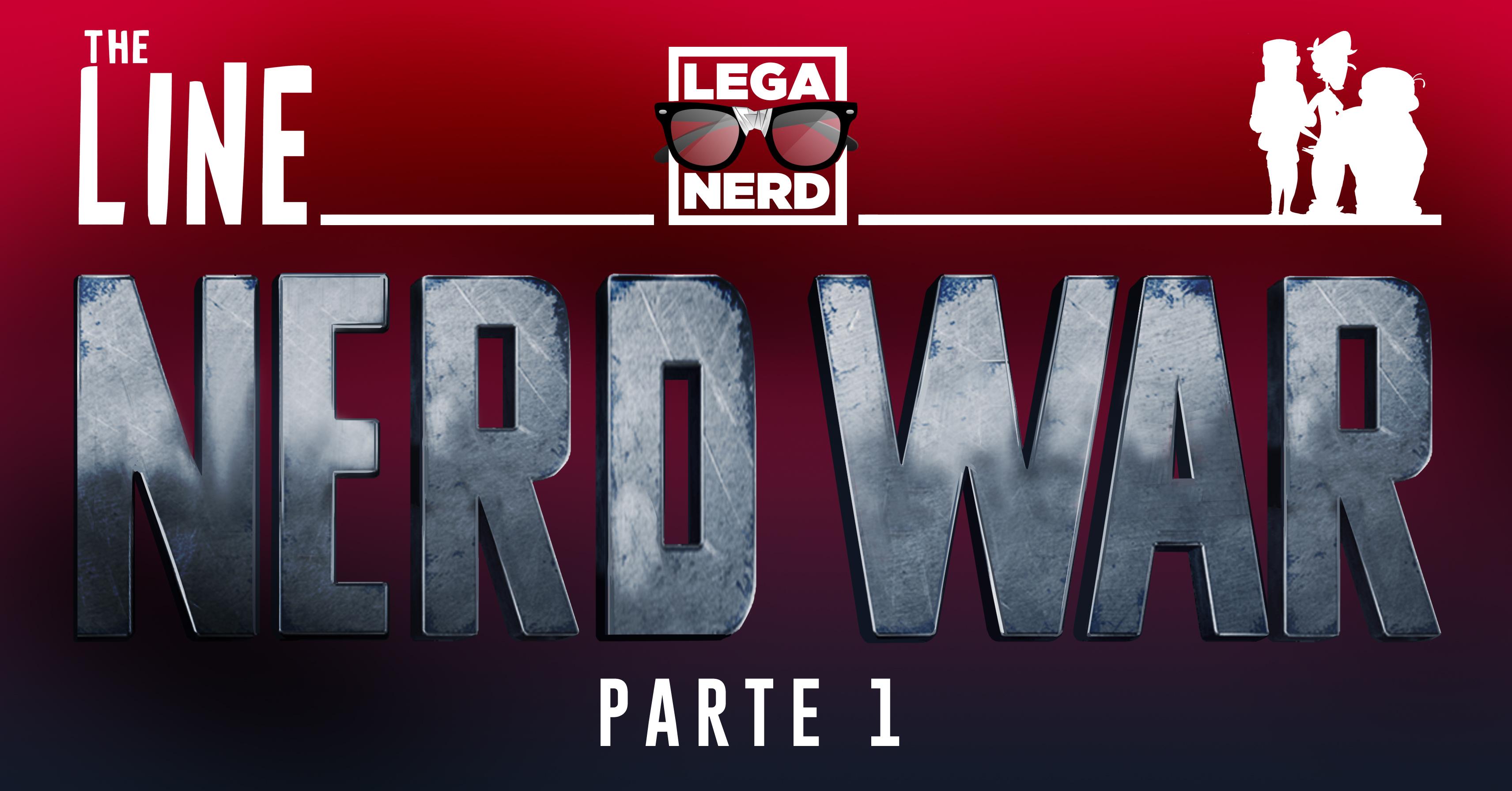 The Line Ep. 23 #NerdWar parte 1