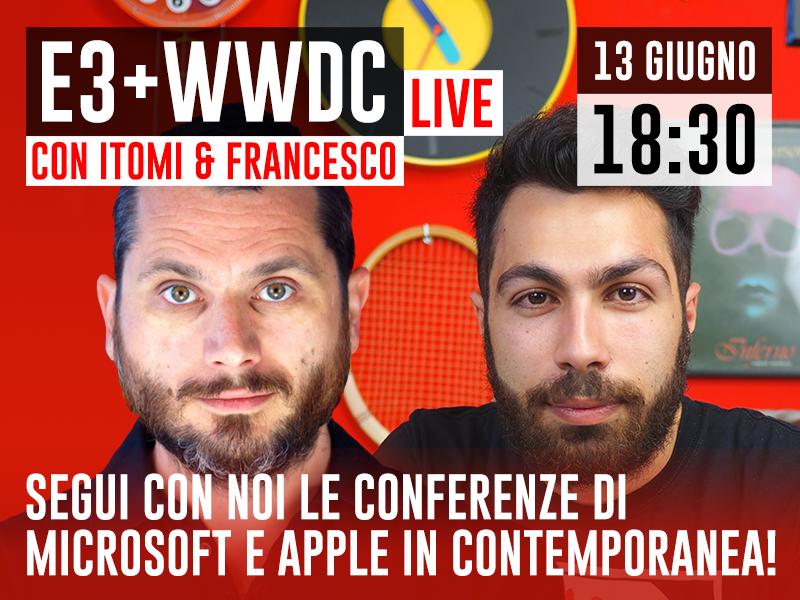 E3+WWDC Live con Itomi e Francesco