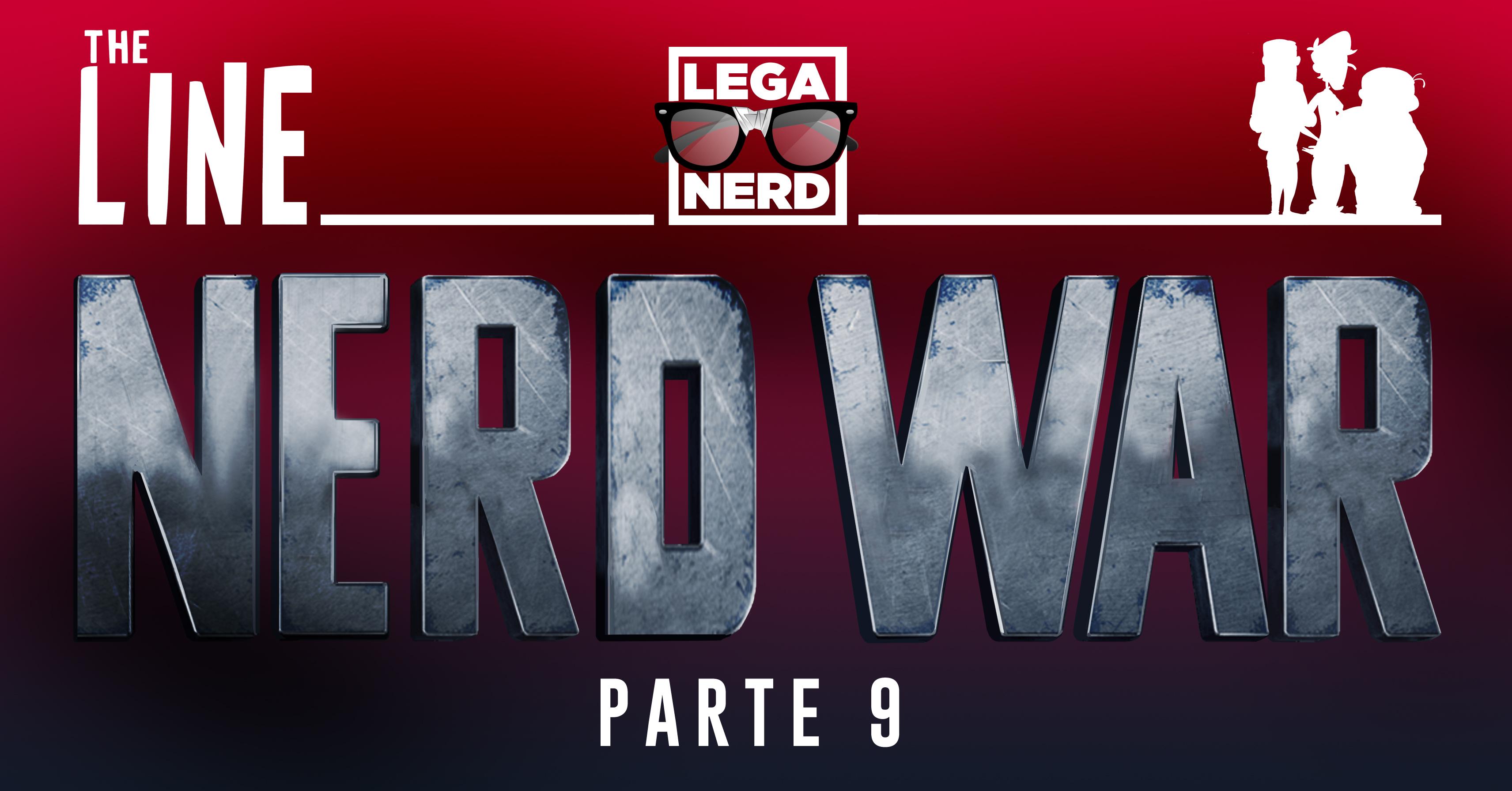 The Line Ep. 28 #NerdWar parte 9