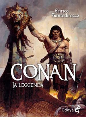 """Copertina del volume """"Conan. La leggenda"""" di Enrico Santodirocco (Odoya edizioni)"""