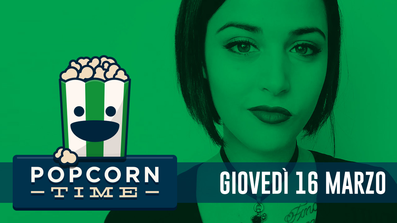 PopCorn Time: 16 Marzo