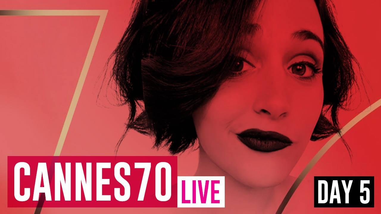 #Cannes70 Live con Gabriella: Day 5