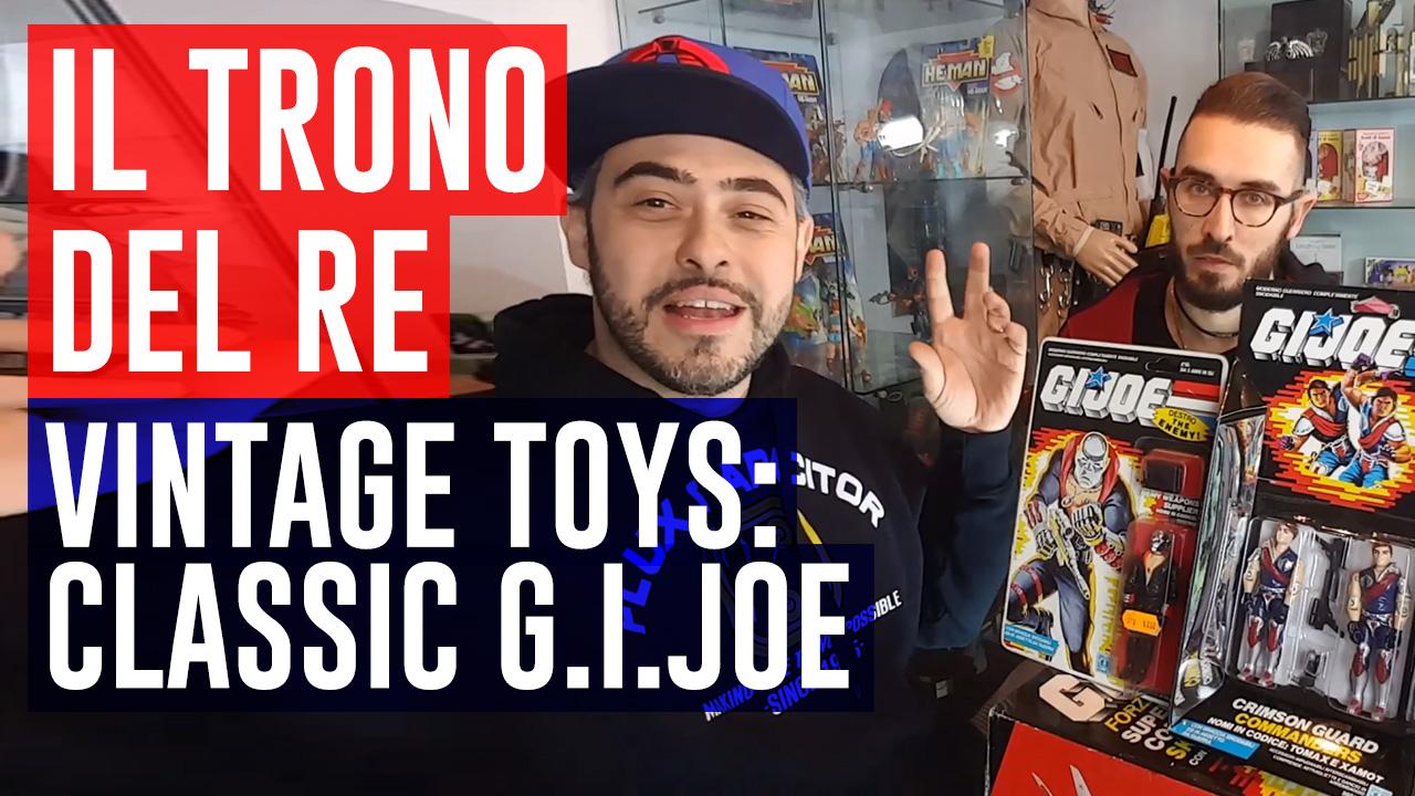 Il Trono del Re: Special Vintage Toys - Classic G.I. Joe