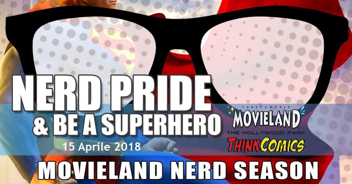 Movieland Nerd Pride 2018: partecipa con il nostro sconto