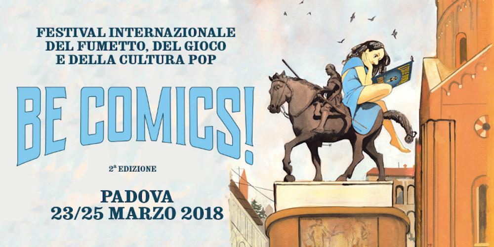 Be Comics! 2018: a Padova dal 23 al 25 marzo