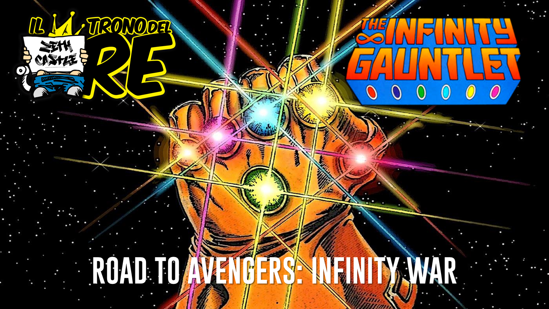 Il Trono Del Re: Avengers Infinity War e i fumetti che hanno ispirato il film