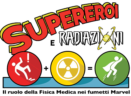 Supereroi e Radiazioni, il ruolo della Fisica Medica nei fumetti Marvel