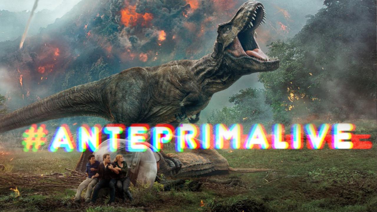 Anteprima Live: Jurassic World - Il Regno Distrutto