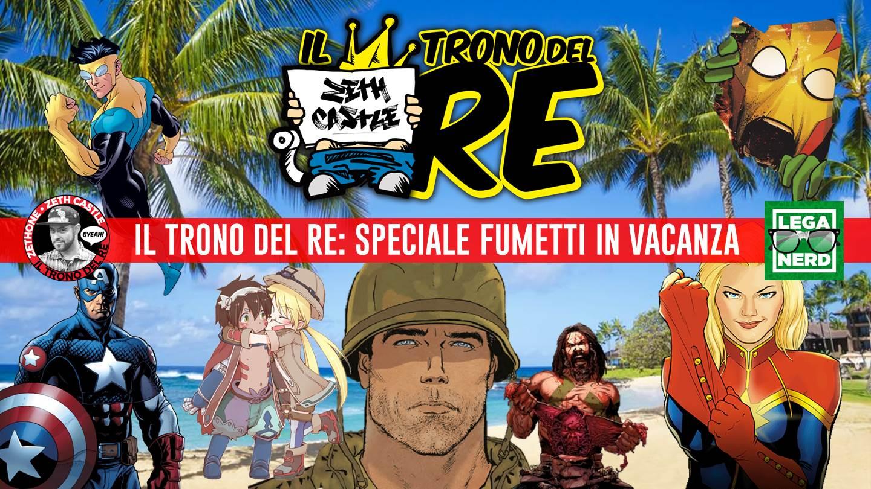 Il Trono Del Re - Speciale Estate: Fumetti in Vacanza