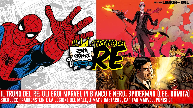 Il Trono Del Re: Spiderman Classic in bianco e nero, Jimmy's Bastards, Capitan Marvel, Sherlock Frankenstein