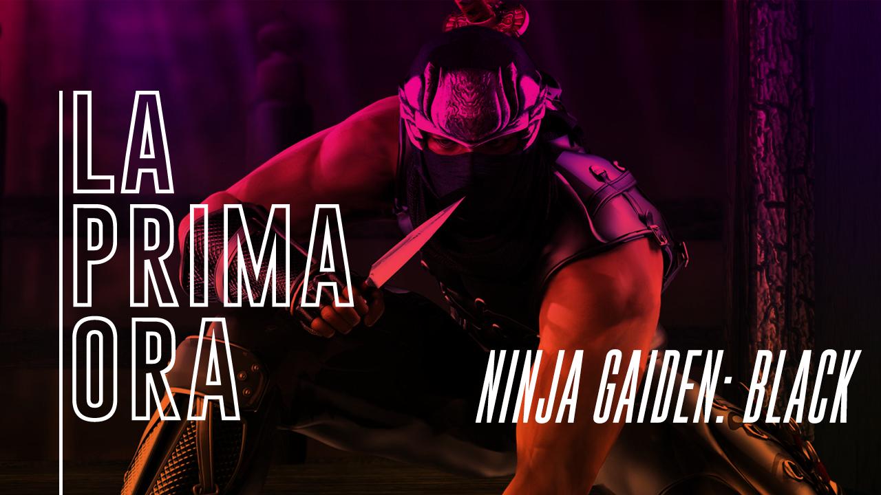 #LaPrimaOra di Ninja Gaiden: Black