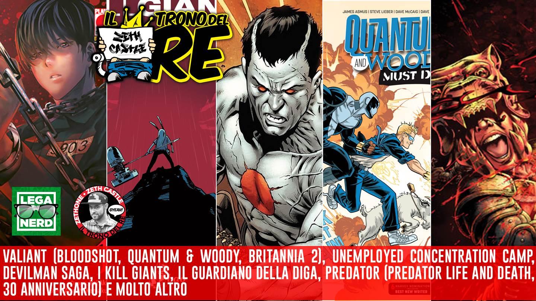 Il Trono del Re: l'Universo Valiant, Unemployed Concentration Camp, I Kill Giant (Titan edition) and much more