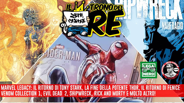 Il Trono Del Re Live: nuovi inizi per Iron Man e Jean Grey, l'addio a Jane Foster. Inoltre le origini di Venom, Spider-Man, Shipwreck e