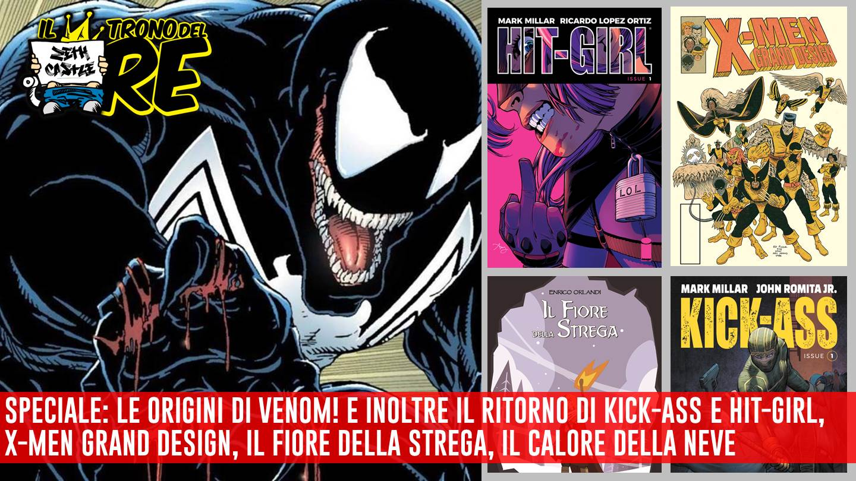 Il Trono Del Re: Venom, Hit-Girl e Kick-Ass, X-Men Grand Design e molto altro