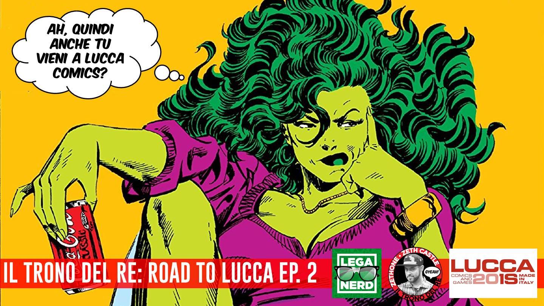 Il Trono Del Re con Zeth Castle: Road to Lucca episodio 2