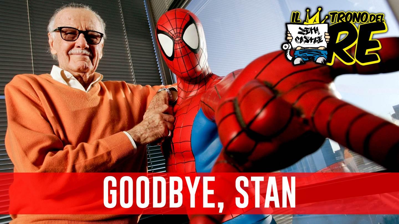 Il Trono Del Re: Goodbye, Stan.