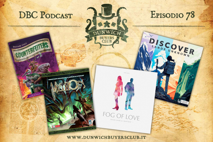 DBC78: Counterfeiters, Mythos, Fog of Love, Discover: Lands Unknown