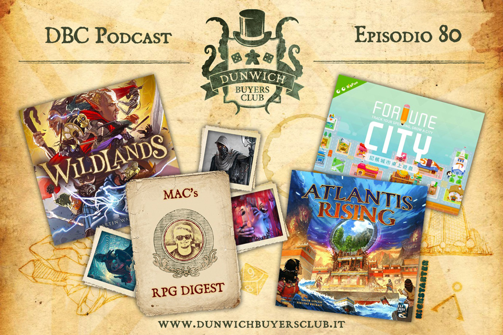 DBC80: Wildlands, MaC's RPG digest, Atlantis Rising, Fortune City