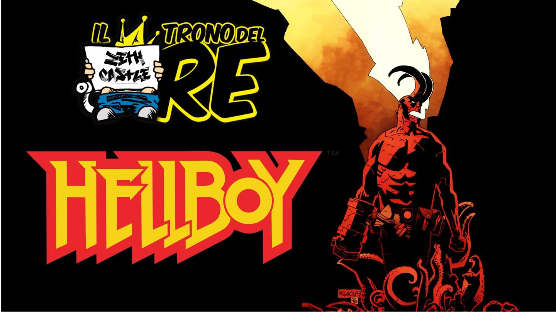 Il Trono Del Re: speciale Hellboy, tutto quello che dovreste sapere