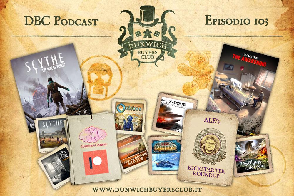 DBC 103: 4Brains4Games, Scythe: Rise of Fenris, Kickstarter Round-up, Escape Tales: Il risveglio