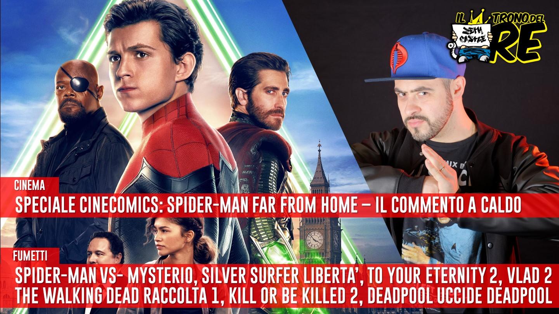 Il Trono Del Re: speciale Spider-Man Far From Home