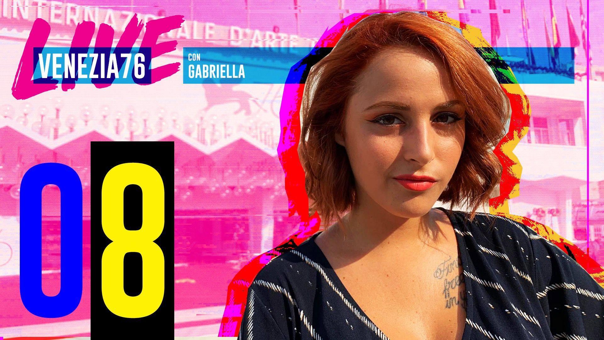 Venezia76: Live con Gabriella (Giorno 08)