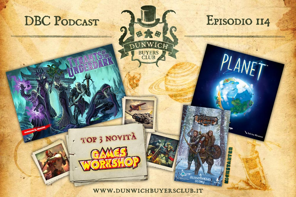DBC 114: Tyrants of the Underdark, Top 3 novità Games Workshop, The Isofarian Guard, Planet