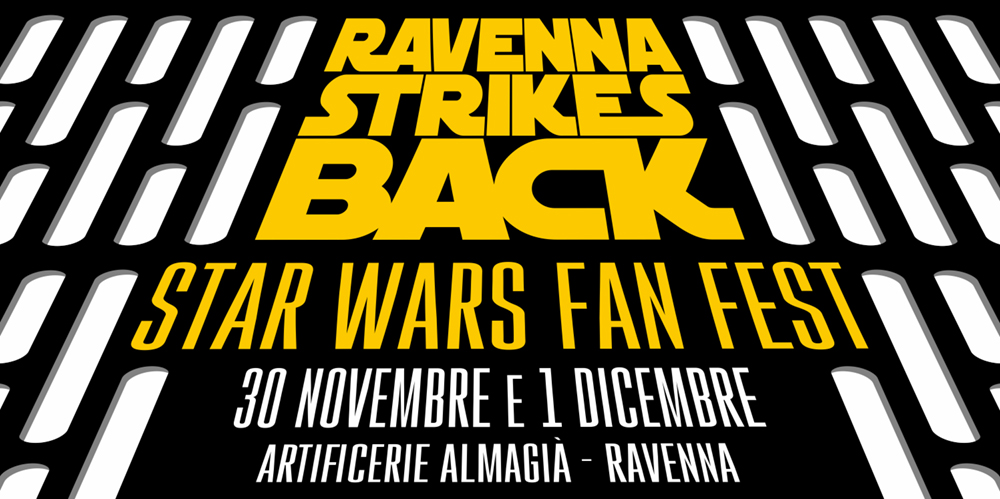 Ravenna Strikes Back, il fan fest italiano di Star Wars in arrivo il 30 novembre