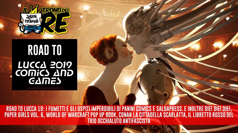 Il Trono del Re - Road to Lucca Comics 2019