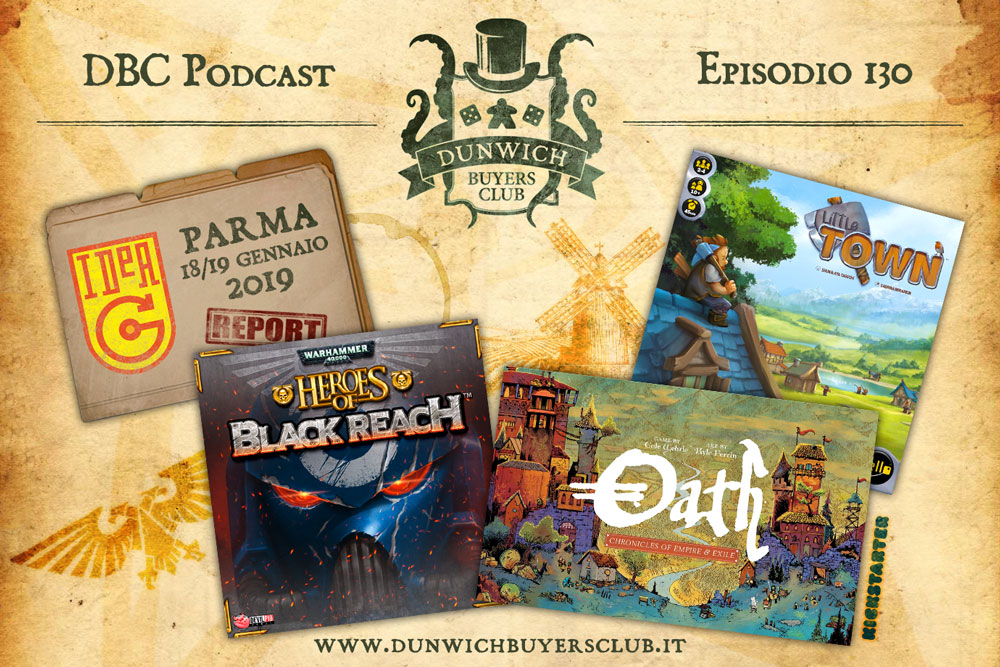 DBC 130: IdeaG report, Heroes of Black Reach, Oath, Little Town
