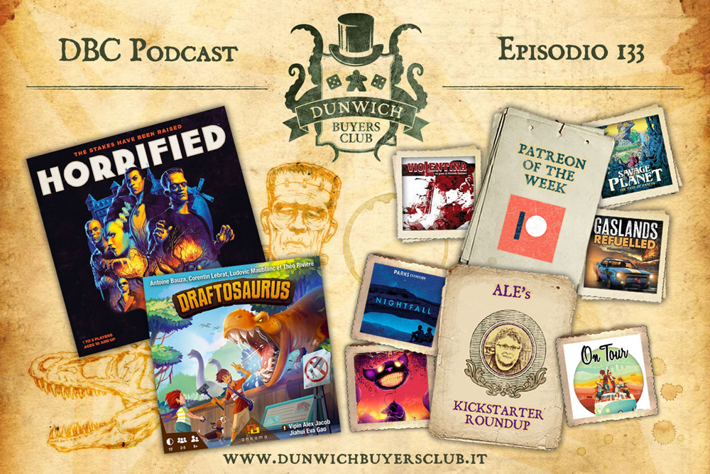 DBC 133: Patreon of the Week, Horrified, Draftosaurus, Kickstarter Top 8