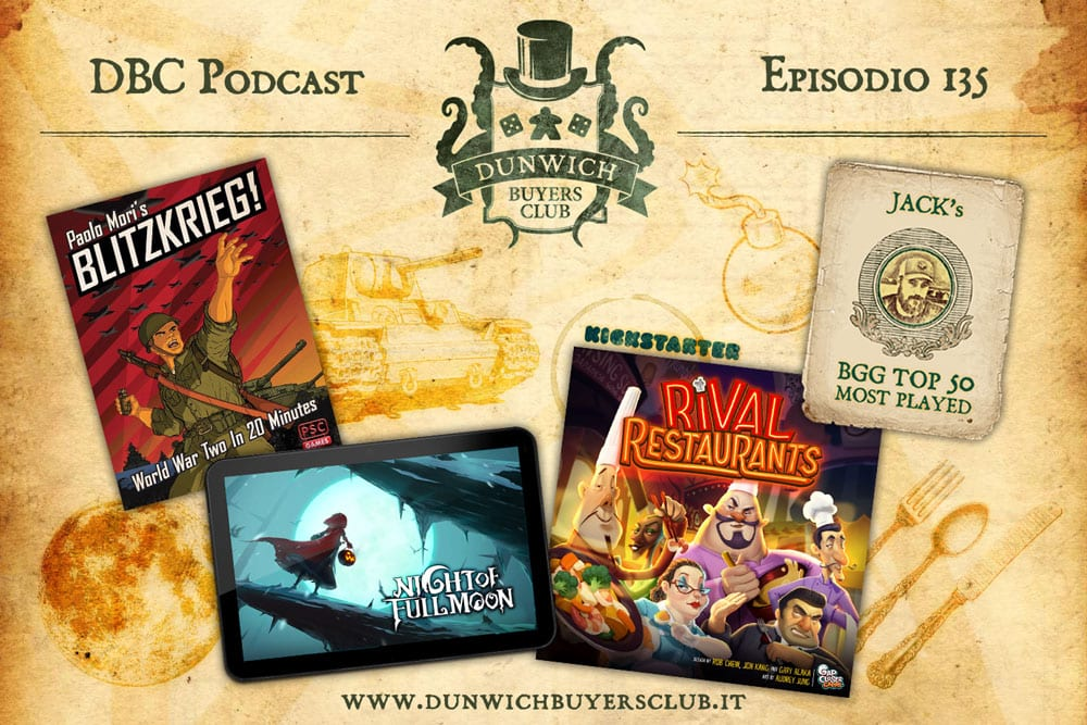 DBC 135: Blitzkrieg!, Night of the Full Moon, Rival Restaurants, BGG Top 50