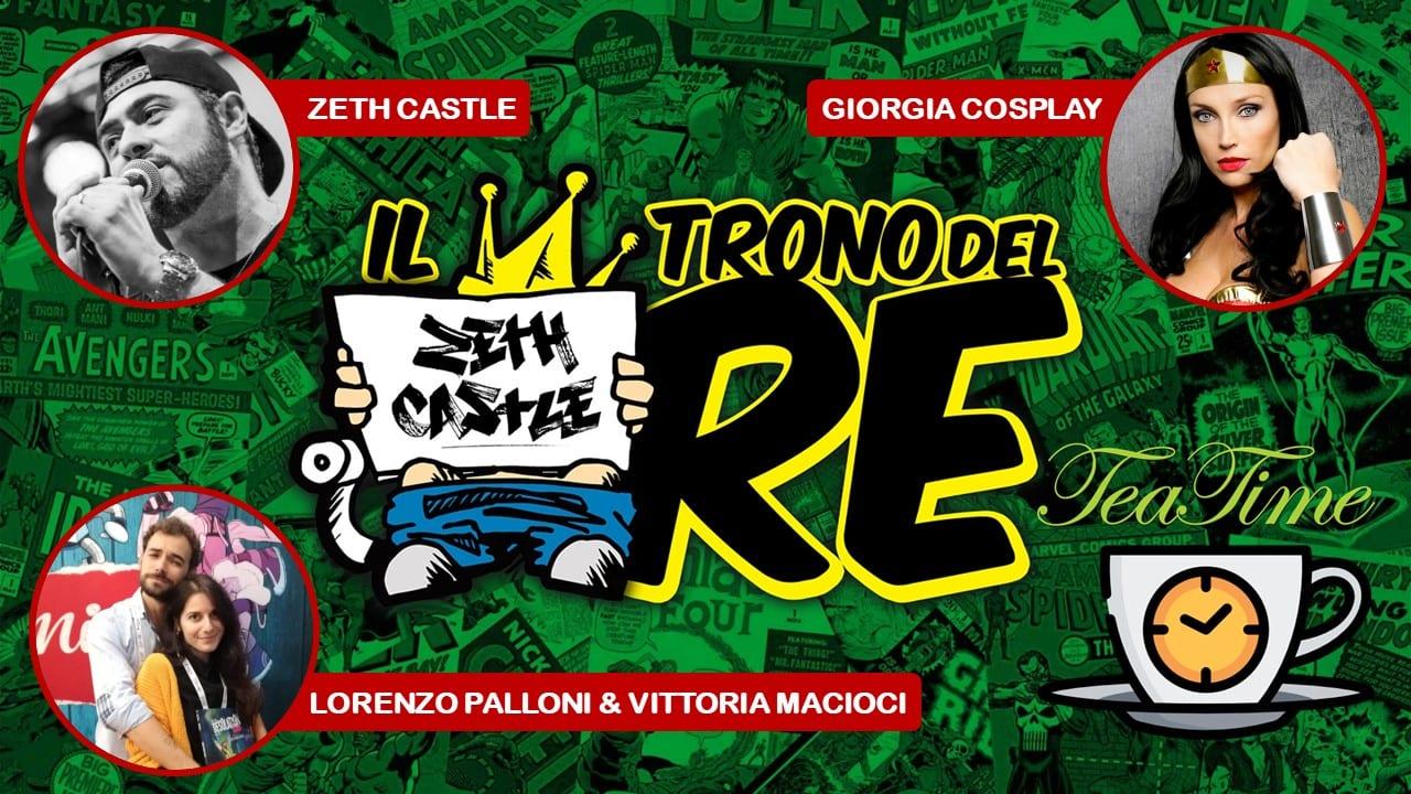 Il Trono Del Re: Tea Time con Giorgia Cosplay, Lorenzo Palloni e Vittoria Macioci