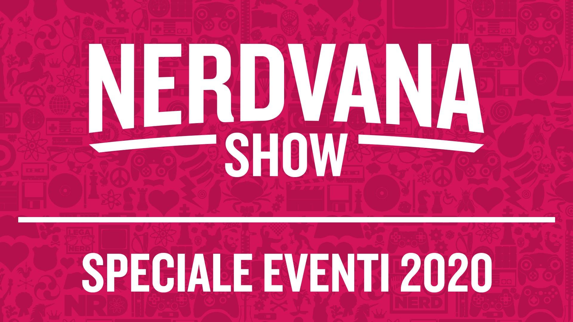 Nerdvana Show 02: Speciale Eventi Pop 2020
