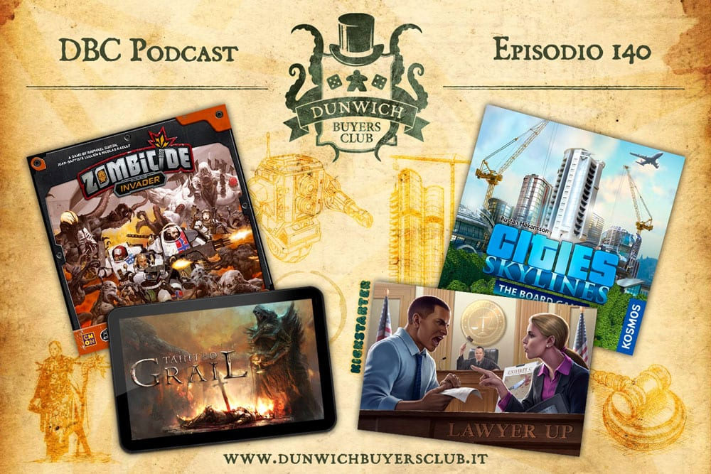 Episodio 140: Zombicide: Invader, Tainted Grail digital, Lawyer Up, Cities Skyline