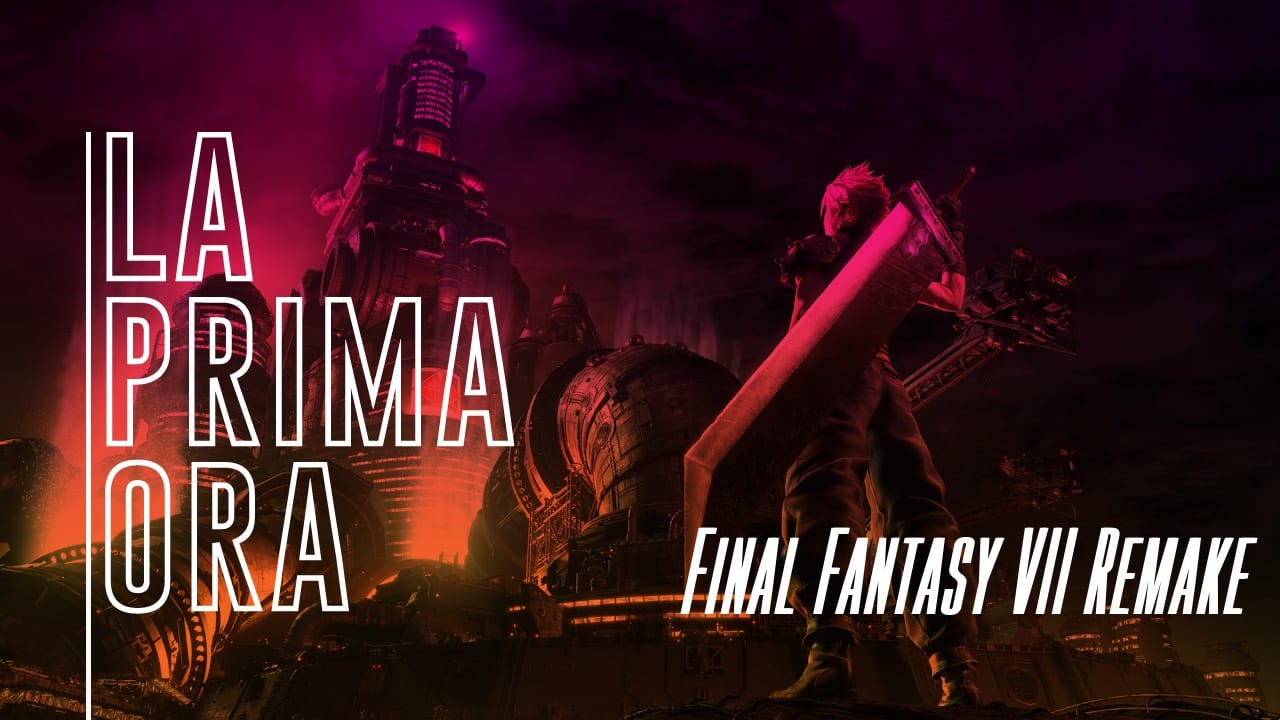 laprimaora Final Fantasy VII Remake