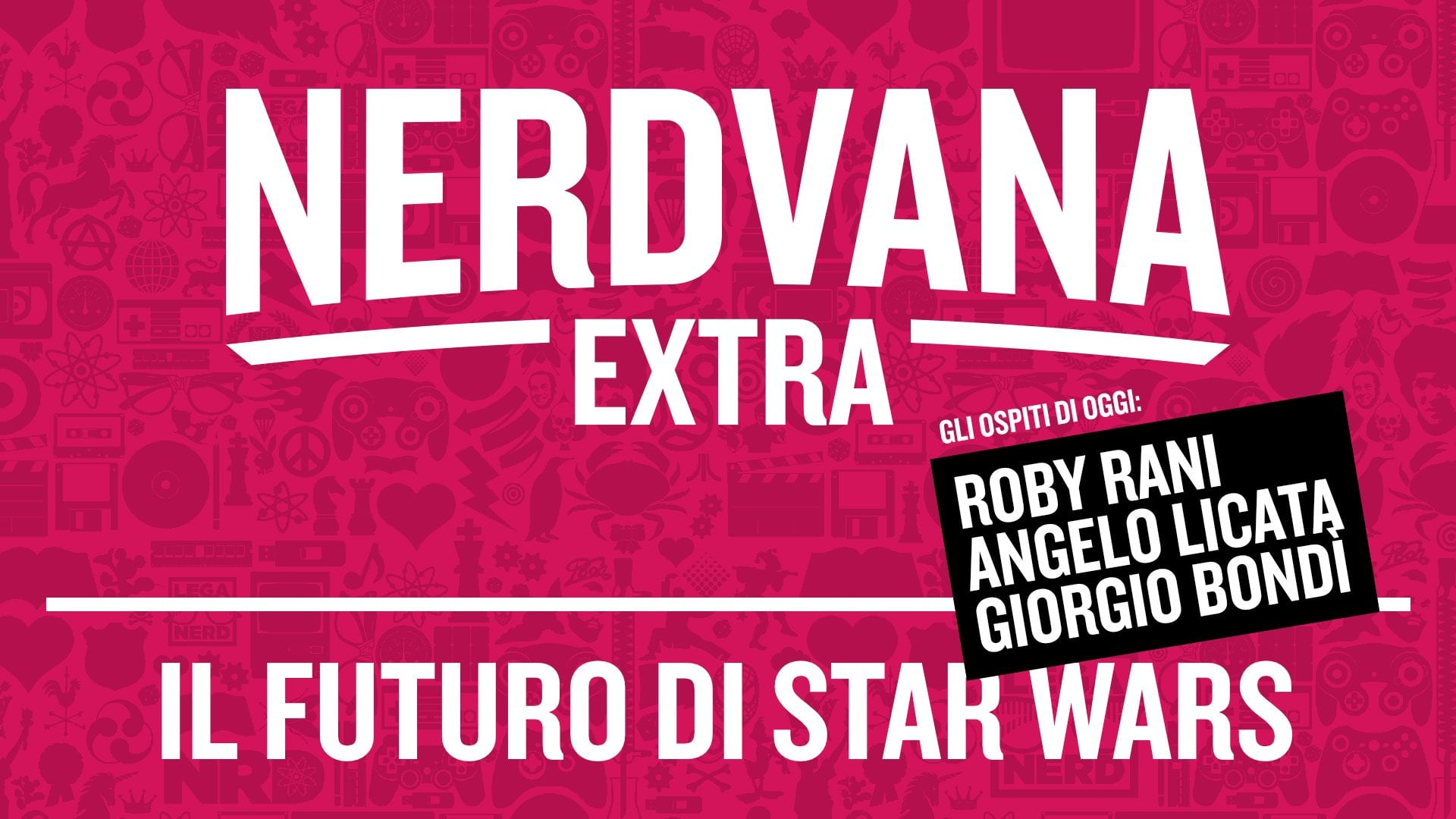 Star Wars Day: Il Futuro di Star Wars / Nerdvana Extra