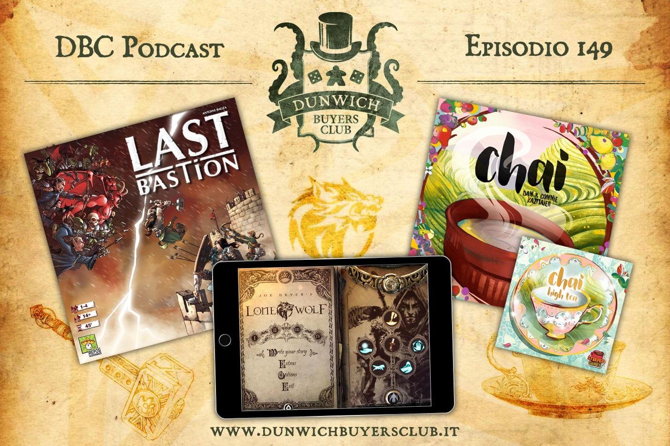 DBC 149: Last Bastion, Joe Dever's Lone Wolf, Chai