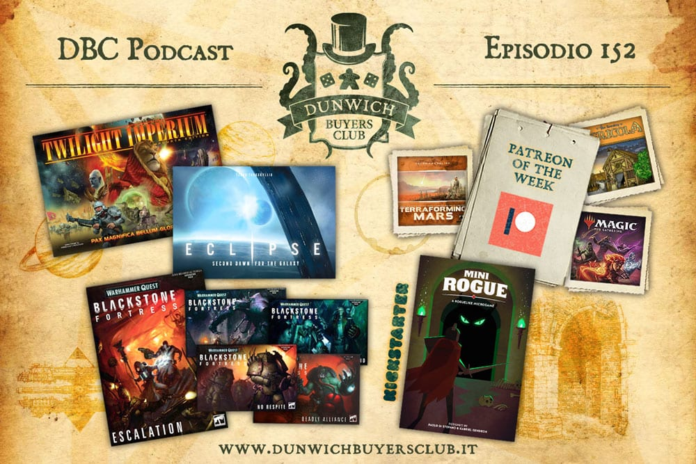DBC 152: Patreon of the Week, Eclipse & TI4, Blackstone Fortress expansions, Mini Rogue