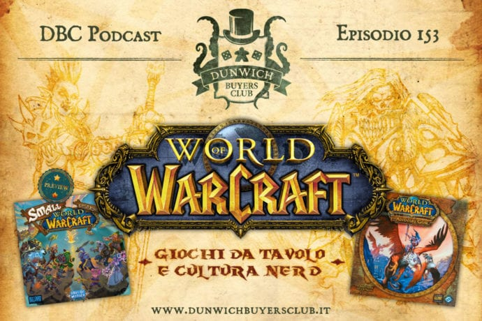 DBC 153: World of Warcraft, giochi da tavolo e cultura nerd