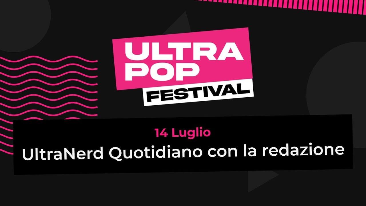 UltraNerd Martedì 14 Luglio - UltraPop Festival 2020