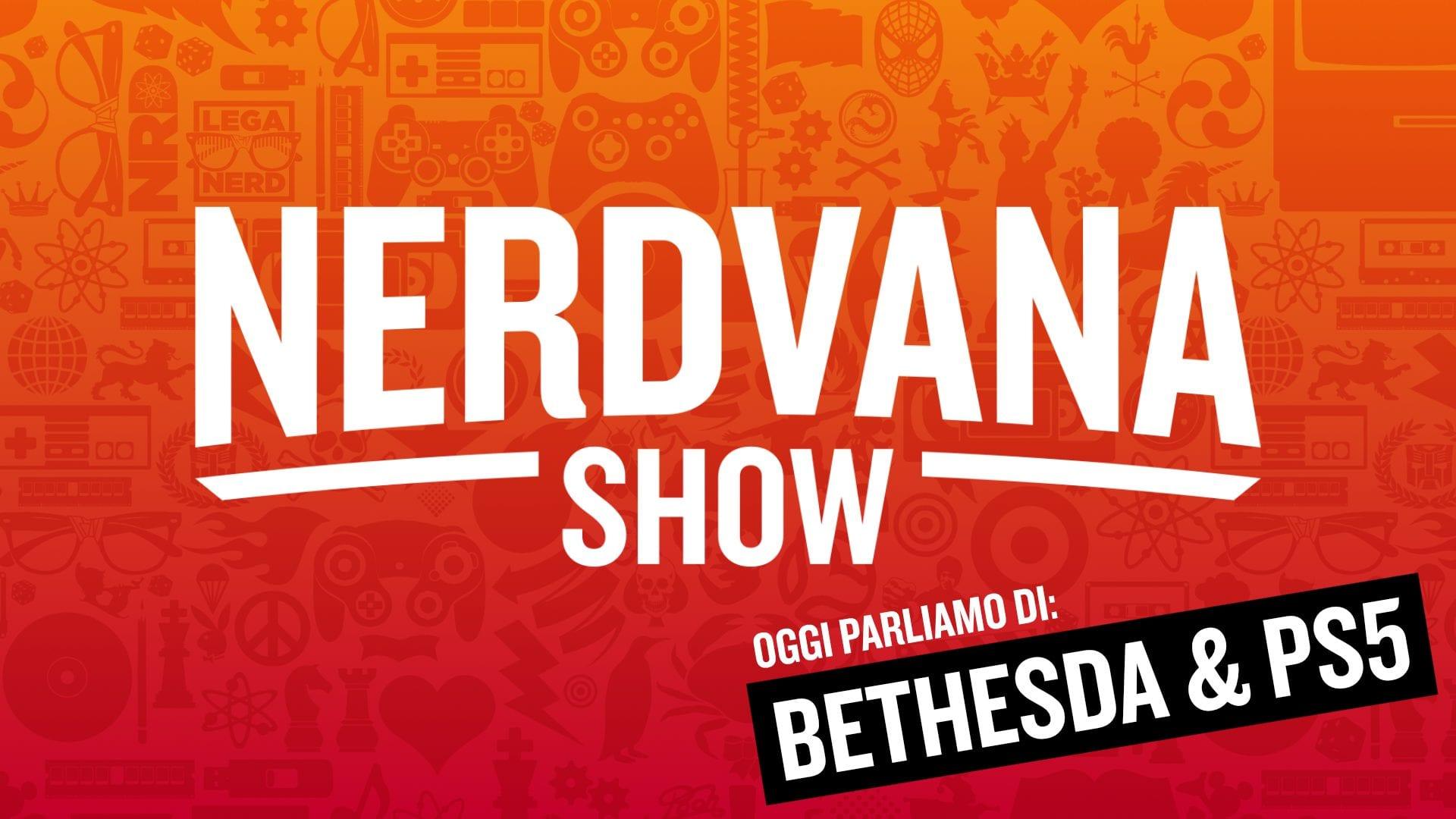 Bethesda, Microsoft, Sony, Netflix e il futuro dell'intrattenimento - Nerdvana Show 15