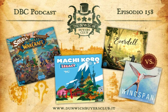 DBC 158: Small World of Warcraft, Machi Koro Legacy, Wingspan vs Everdell